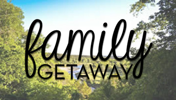 Featured-Family Getaway
