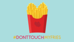 #donttouchmyfries