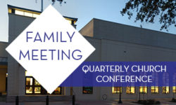 Family Meeting – Quarterly Church Conference – April 24